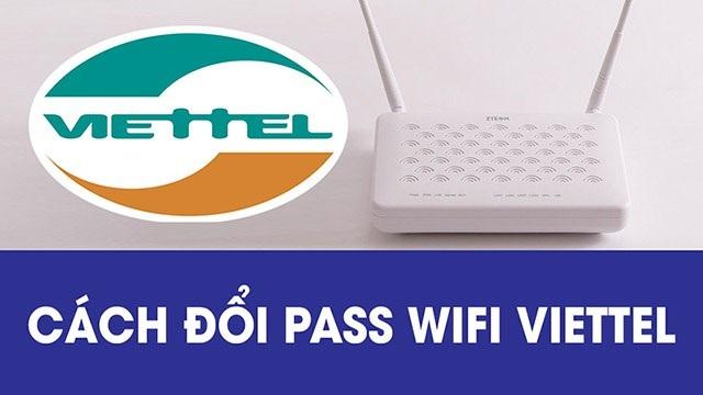 Hướng dẫn cách thay đổi mật khẩu Wifi Viettel chi tiết