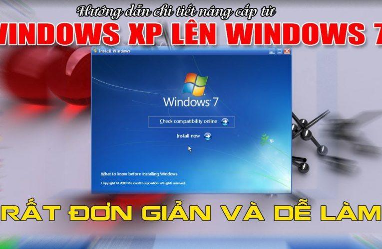 Đọc ngay cách nâng cấp Win XP lên Win 7 thành công 101%