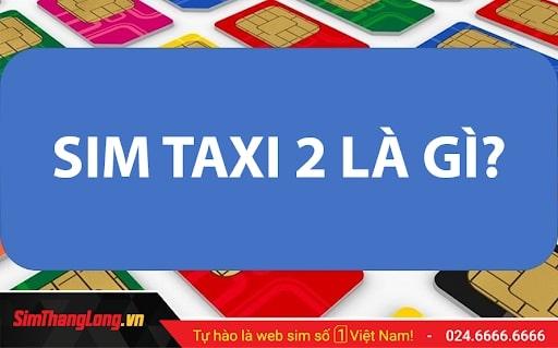 Sim Thăng Long – Kho SIM Taxi 2 10k số giá cực hấp dẫn!
